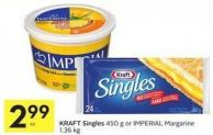 Kraft Singles 450 g or Imperial Margarine 1.36 Kg