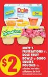 Mott's Fruitsations - 6's - Dole Fruit Bowls or Gogo Squeez Pouches - 4's