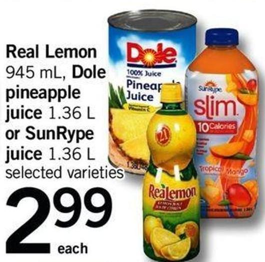 Real Lemon - 945 Ml - Dole Pineapple Juice - 1.36 L Or Sunrype Juice - 1.36 L