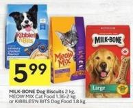 Milk-bone Dog Biscuits 2 Kg - Meow Mix Cat Food 1.36-2 Kg or Kibbles'n Bits Dog Food 1.8 Kg