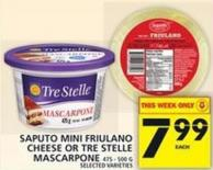 Saputo Mini Friulano Cheese Or Tre Stelle Mascarpone