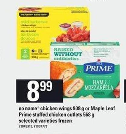 No Name Chicken Wings - 908 G Or Maple Leaf Prime Stuffed Chicken Cutlets - 568 G