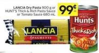 Lancia Dry Pasta 900 g or Hunt's Thick & Rich Pasta Sauce or Tomato Sauce 680 mL