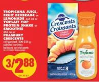 Tropicana Juice - Fruit Beverage Or Lemonade - 355 mL Or Yoplait Yop Protein Shake Or Smoothie - 250 mL Or Pillsbury Crescents - 200-235 g