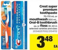 Crest Super Premium Toothpaste - 70-170 Ml Or Mouthwash - 500 Ml - Oral-b Toothbrush Ea. Or Floss - 35-40 M