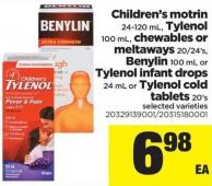Children's Motrin 24-120 Ml - Tylenol 100 Ml - Chewables Or Meltaways 20/24's - Benylin 100 Ml Or Tylenol Infant Drops 24 Ml Or Tylenol Cold Tablets 20's