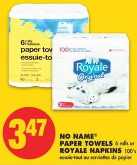 No Name Paper Towels 6 Rolls or Royale Napkins 100'