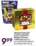 Sensations By Compliments Belgian Biscuit Collection 650 g or Planters Sweet and Saity Mix 737 g