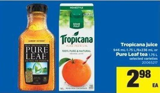 Tropicana Juice - 946 Ml-1.75 L/6x236 Ml Or Pure Leaf Tea - 1.75 L