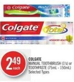 Colgate Manual Toothbrush (1's) or Toothpaste (75ml - 150ml)