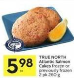 True North Atlantic Salmon Cakes Frozen or Previously Frozen 2 Pk 260 g