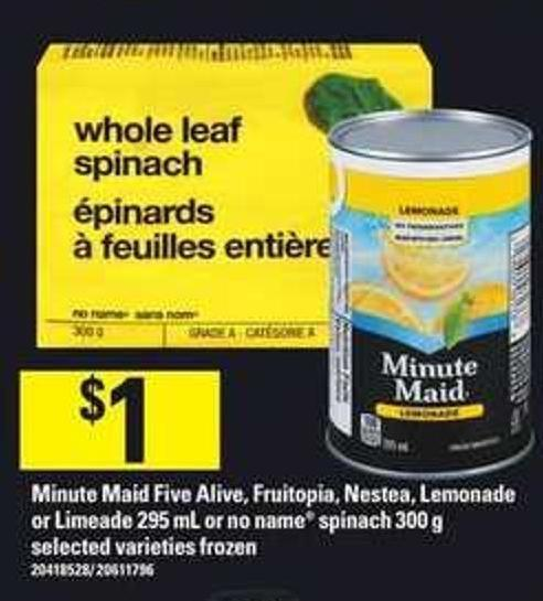 Minute Maid Five Alive - Fruitopia - Nestea - Lemonade Or Limeade - 295 Ml Or No Name Spinach - 300 G