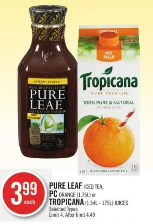 Pure Leaf Iced Tea - PC Orange (1.75l) or Tropicana (1.54l - 175l) Juices