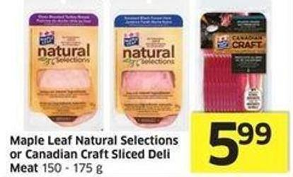 Maple Leaf Natural Selections or Canadian Craft Sliced Deli Meat 150 - 175 g