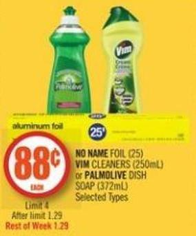 No Name Foil (25) Vim Cleaners (250ml) or Palmolive Dish Soap (372ml)