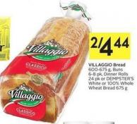 Villaggio Bread 600-675 g - Buns 6-8 Pk - Dinner Rolls 24 Pk or Dempster's White or 100% Whole Wheat Bread 675 g