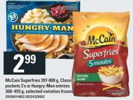 Mccain Superfries 397-800 G - Classic Pockets 3's Or Hungry-man Entrées 360-455 G