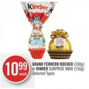 Grand Ferrero Rocher (240g) or Kinder Surprise Maxi (150g)