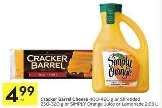 Cracker Barrel Cheese 400-460 g or Shredded 250-320 g or Simply Orange Juice or Lemonade 2.63 L