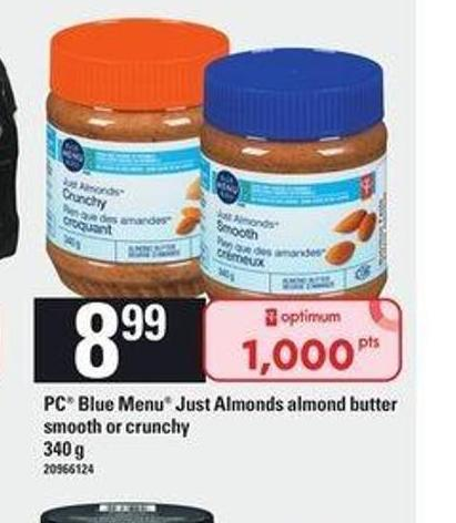 PC Blue Menu Just Almonds Almond Butter Smooth Or Crunchy - 340 G