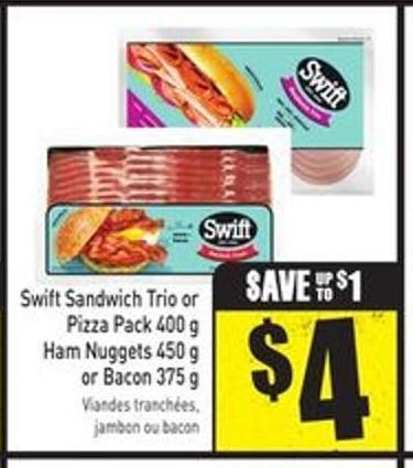 Swift Sandwich Trio or Pizza Pack 400 g Ham Nuggets 450 g or Bacon 375 g