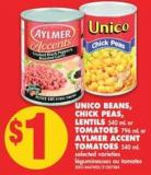Unico Beans - Chick Peas - Lentils - 540 mL Or Tomatoes - 796 mL Or Aylmer Accent Tomatoes - 540 mL