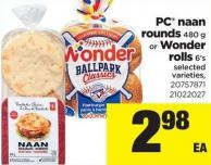 PC Naan Rounds 480 g or Wonder Rolls 6's