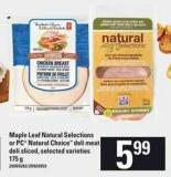 Maple Leaf Natural Selections Or PC Natural Choice Deli Meat Deli Sliced - 175 g
