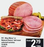 PC - Blue Menu Or Natural Choice Deli Meat - 12.66/lb