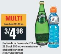 Gatorade Or Powerade - 710 mL - Perrier - 750 Ml/1 L - 28 Black - 250 mL Or Smartwater - 1 L