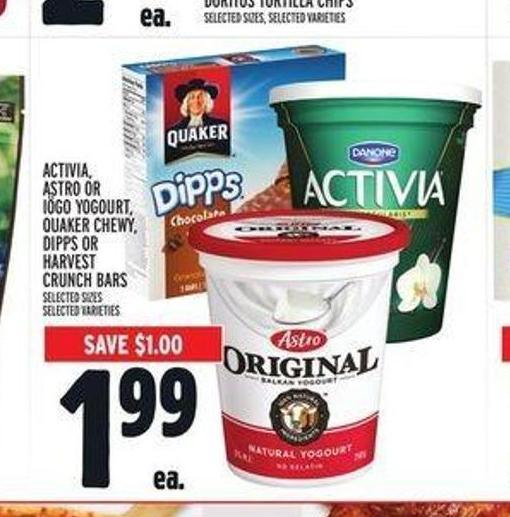 Activia - Astro or Iögo Yogourt - Quaker Chewy - Dipps or Harvest Crunch Bars