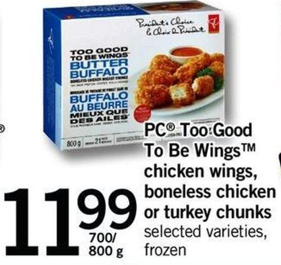 PC Too Good To Be Wingstm Chicken Wings - Boneless Chicken Or Turkey Chunks - 700/ 800 G
