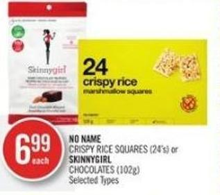 No Name Crispy Rice Squares (24's) or Skinnygirl Chocolates (102g)