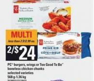 PC Burgers - Wings Or Too Good To Be Boneless Chicken Chunks - 568 G-1.36 Kg
