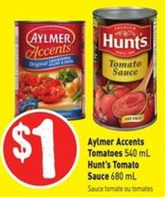 Aylmer Accents Tomatoes 540 mL Hunt's Tomato Sauce 680 mL