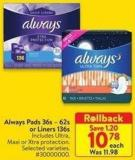 Always Pads 36s- 62s or Liners 136s