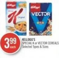 Kellogg's Special K or Vector Cereals