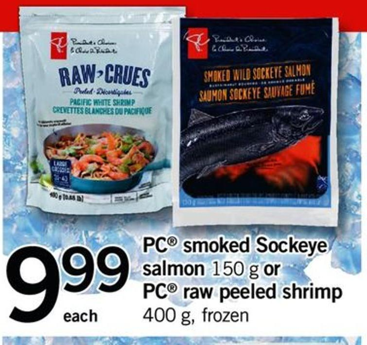 PC Smoked Sockeye Salmon - 150 G Or PC Raw Peeled Shrimp - 400 g