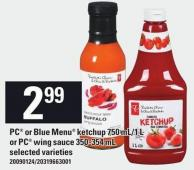 PC Or Blue Menu Ketchup 750 Ml/1 L Or PC Wing Sauce 350-354 mL