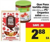 Que Pasa Tortilla Chips - 286-350 G Or PC Organics Salsa - 430 Ml
