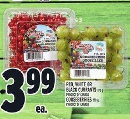 Red - White or Black Currants 170 g Product Of Canada - Gooseberries 170 g Product Of Canada