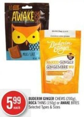 Buderim Ginger Chews (200g) - Roca Thins (150g) or Awake Bites