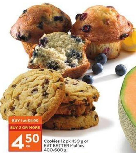 Cookies 12 Pk 450 g or Eat Better Muffins 400-600 g