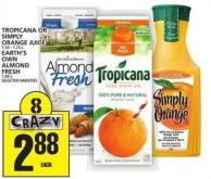 Tropicana Or Simply Orange Juice Or Earth's Own Almond Fresh