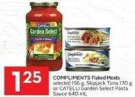 Compliments Flaked Meats Selected 156 g - Skipjack Tuna 170 g or Catelli Garden Select Pasta Sauce 640 mL
