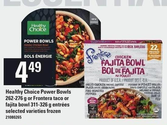 Healthy Choice Power Bowls 262-276 G Or Frontera Taco Or Fajita Bowl 311-326 G Entrées