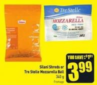 Silani Shreds or Tre Stelle Mozzarella Ball 340 g
