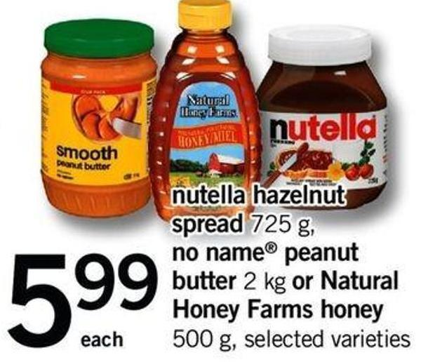 Nutella Hazelnut Spread - 725 G - No Name Peanut Butter - 2 Kg Or Natural Honey Farms Honey - 500 G