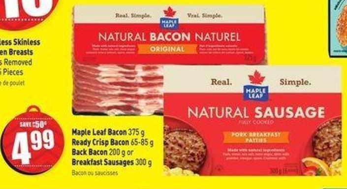 Maple Leaf Bacon 375 g Ready Crisp Bacon 65-85 g Back Bacon 200 g or Breakfast Sausages 300 g