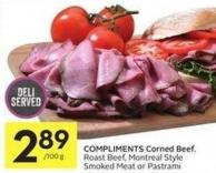 Compliments Corned Beef - Roast Beef - Montreal Style Smoked Meat or Pastrami